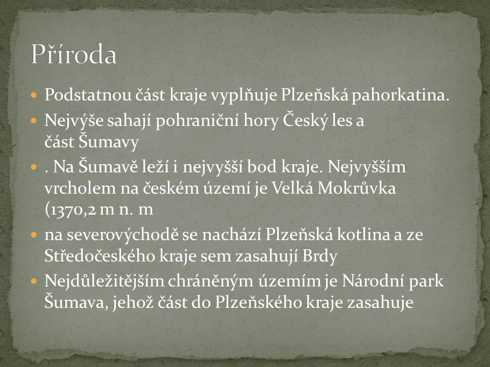 Podstatnou část kraje vyplňuje Plzeňská pahorkatina. Nejvýše sahají pohraniční hory Český les a část Šumavy. Na Šumavě leží i nejvyšší bod kraje. Nejv