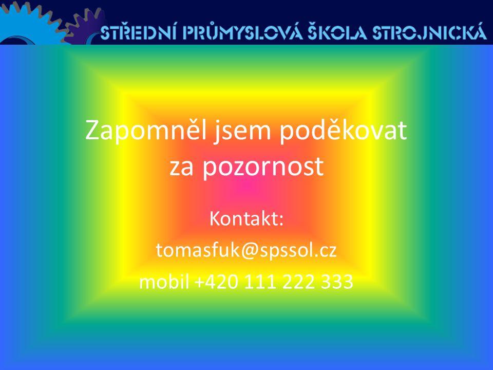Zapomněl jsem poděkovat za pozornost Kontakt: tomasfuk@spssol.cz mobil +420 111 222 333