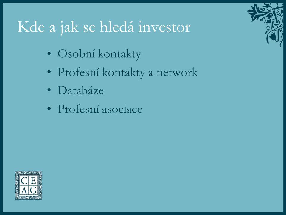 Kde a jak se hledá investor Osobní kontakty Profesní kontakty a network Databáze Profesní asociace