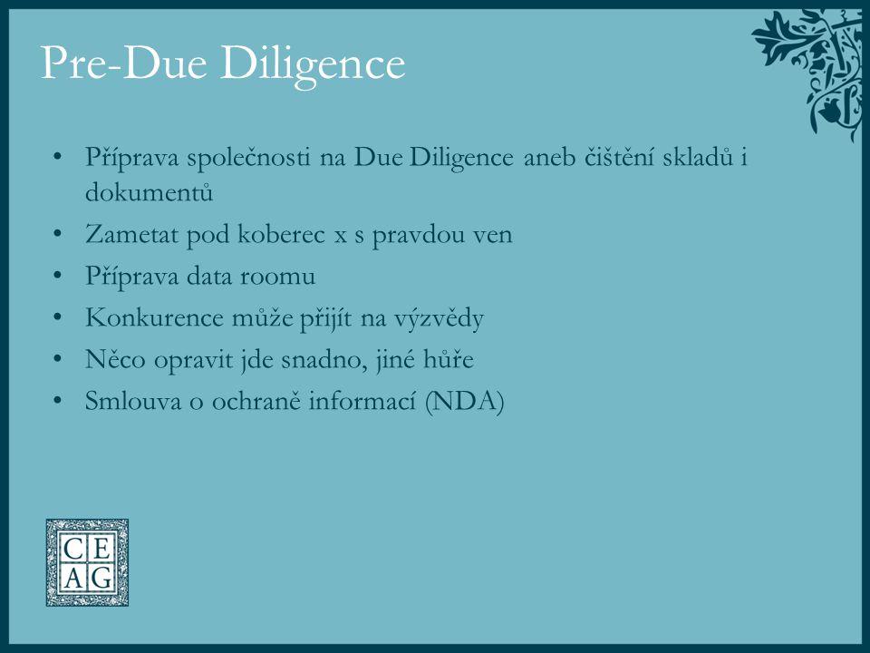 Pre-Due Diligence Příprava společnosti na Due Diligence aneb čištění skladů i dokumentů Zametat pod koberec x s pravdou ven Příprava data roomu Konkur
