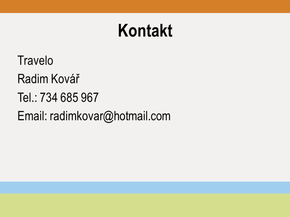 Kontakt Travelo Radim Kovář Tel.: 734 685 967 Email: radimkovar@hotmail.com