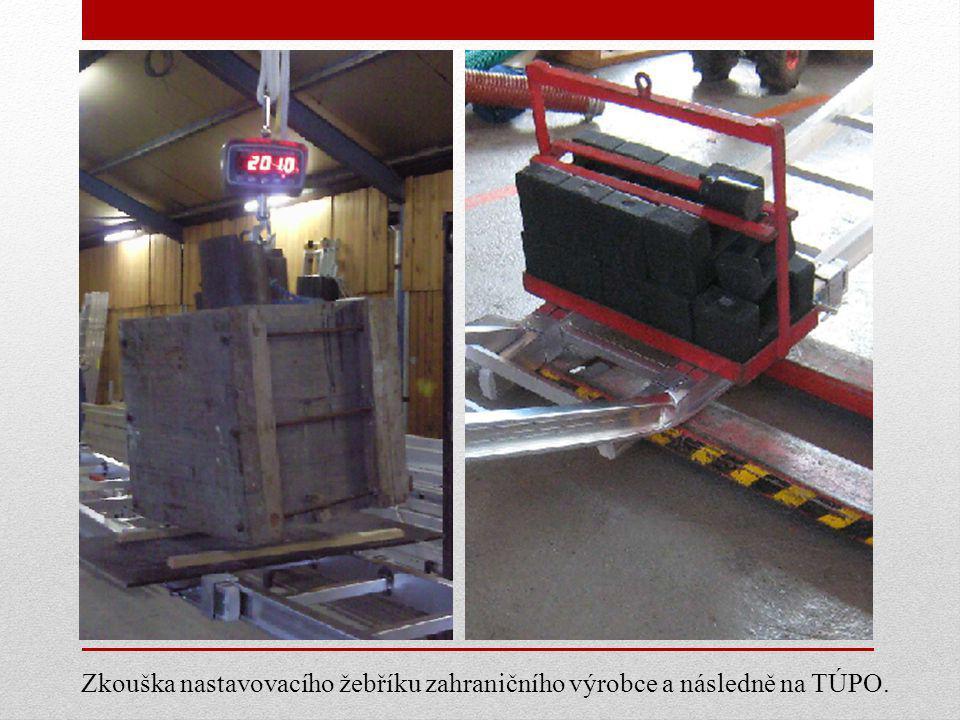 Zkouška nastavovacího žebříku zahraničního výrobce a následně na TÚPO.