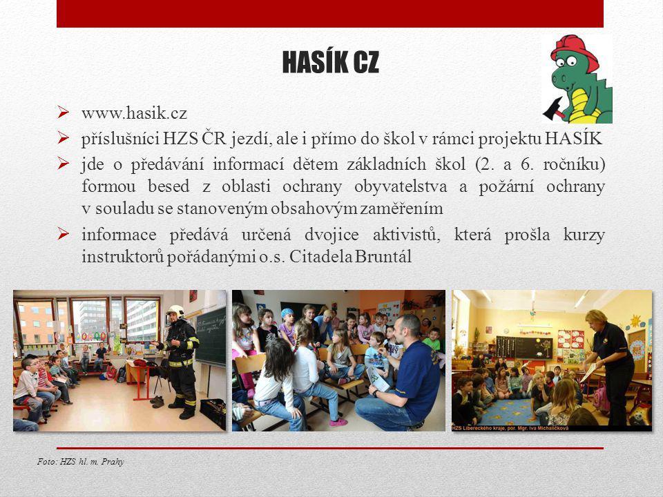 HASÍK CZ  www.hasik.cz  příslušníci HZS ČR jezdí, ale i přímo do škol v rámci projektu HASÍK  jde o předávání informací dětem základních škol (2.