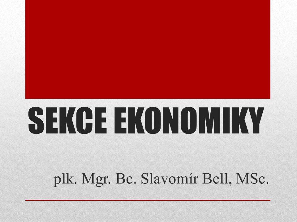 SEKCE EKONOMIKY plk. Mgr. Bc. Slavomír Bell, MSc.
