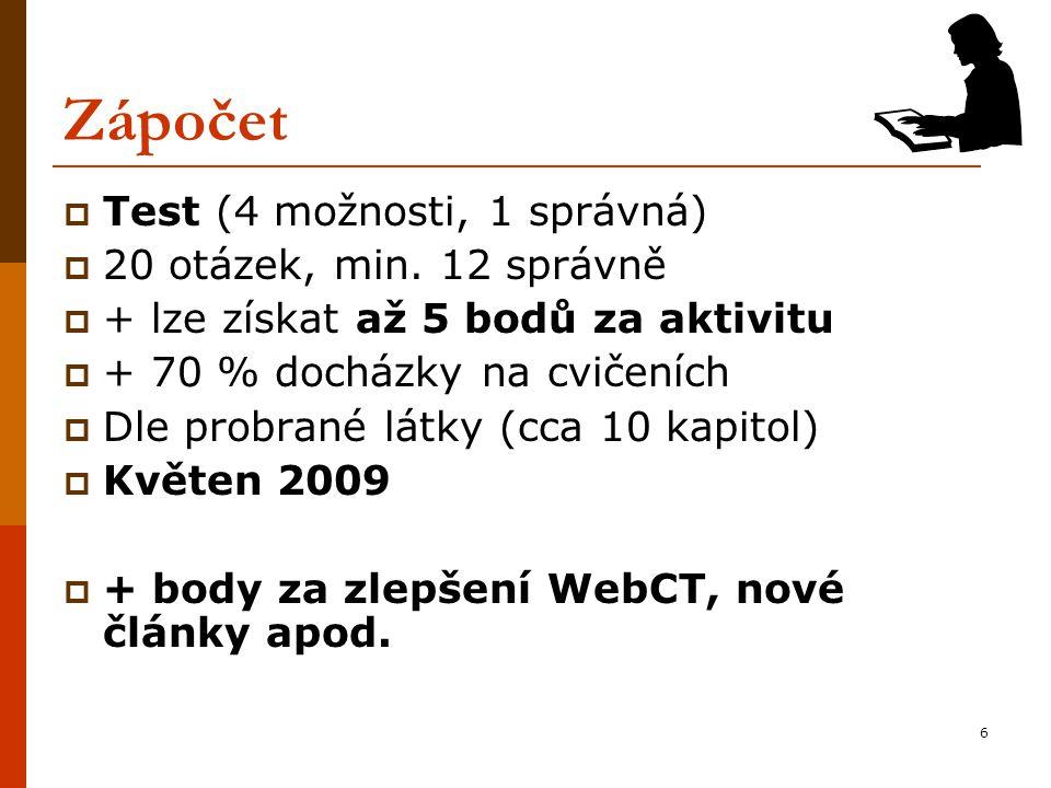 7 Zkouška  Zapsaný zápočet v indexu  Zkouška u doc.