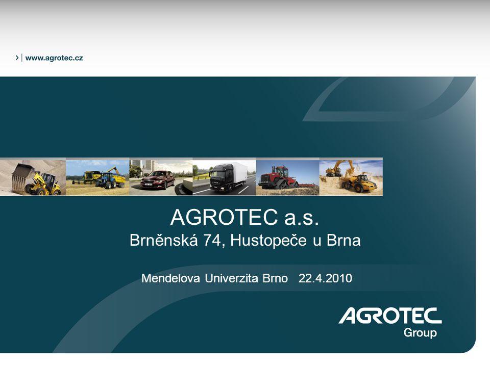 AGROTEC a.s. Brněnská 74, Hustopeče u Brna Mendelova Univerzita Brno 22.4.2010