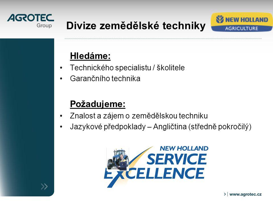 Hledáme: Technického specialistu / školitele Garančního technika Požadujeme: Znalost a zájem o zemědělskou techniku Jazykové předpoklady – Angličtina (středně pokročilý) Divize zemědělské techniky