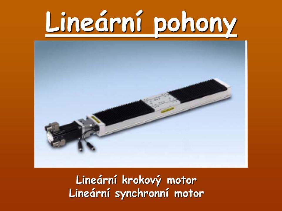 Lineární pohony Lineární krokový motor Lineární synchronní motor