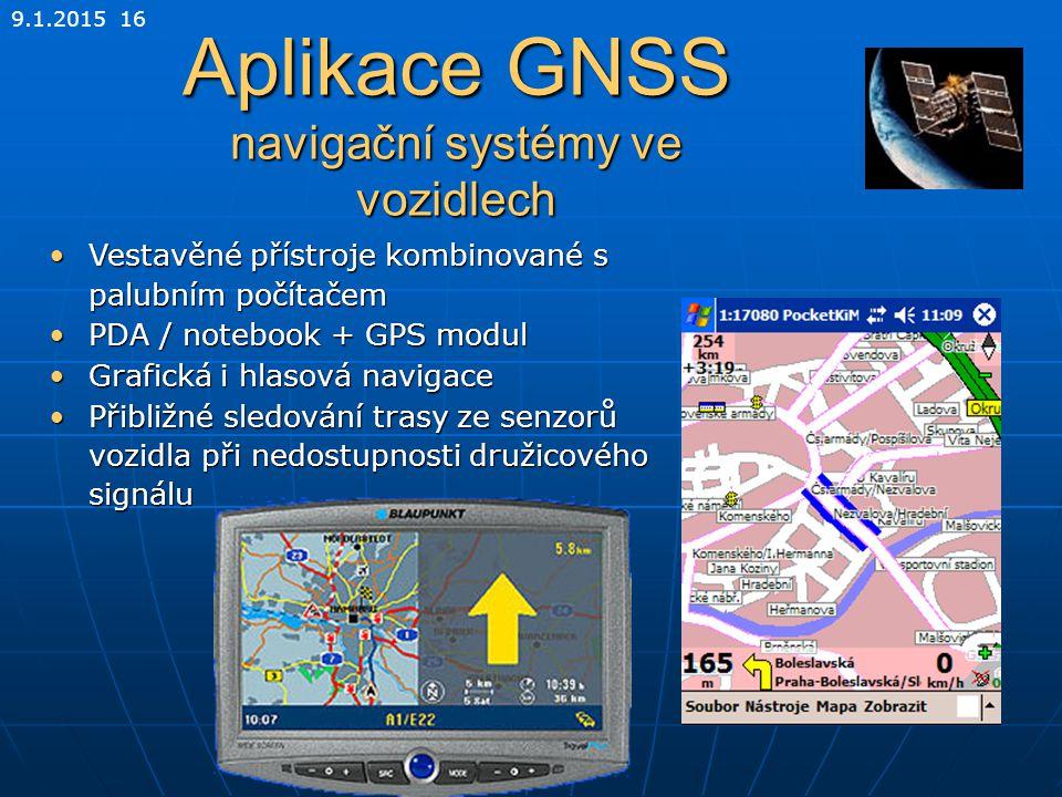 9.1.2015 16 Aplikace GNSS navigační systémy ve vozidlech Vestavěné přístroje kombinované s palubním počítačemVestavěné přístroje kombinované s palubní