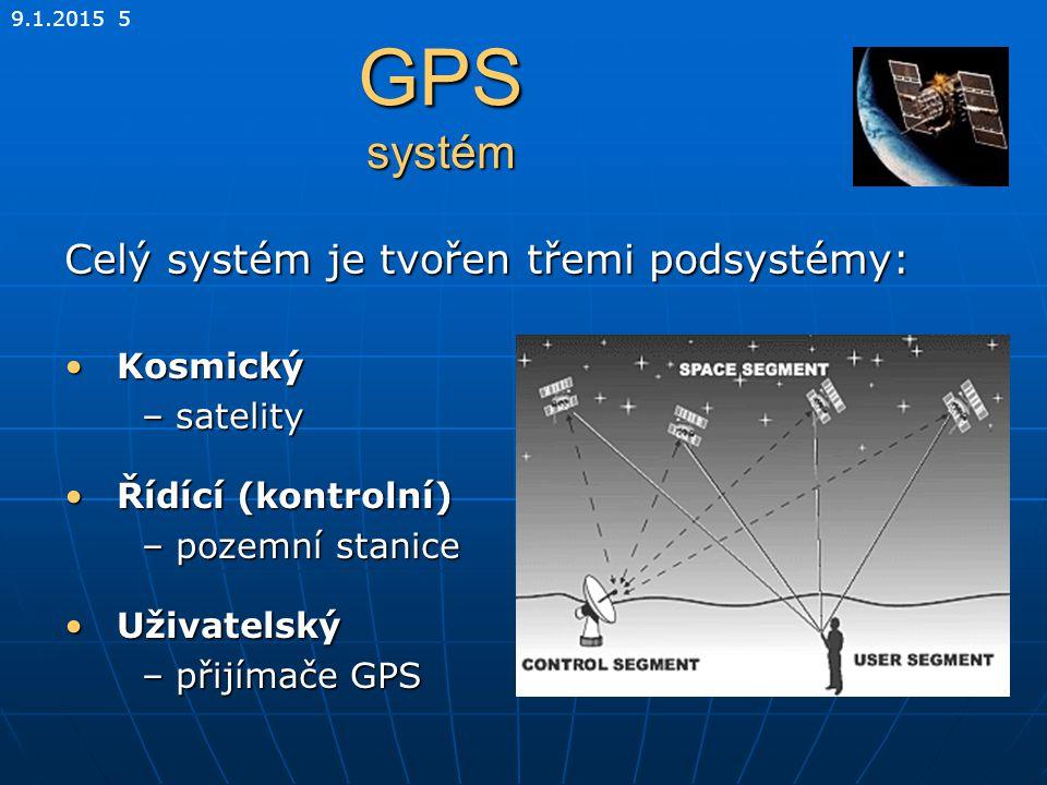 9.1.2015 6 GPS kosmický subsystém 24 družic - 3 záložní24 družic - 3 záložní Výška 20 200 mVýška 20 200 m 6 oběžných drah6 oběžných drah 60° vzájemný sklon drah60° vzájemný sklon drah Oběžná doba 11:58hOběžná doba 11:58h Současně je vidět 6-8 družic po celých 24hSoučasně je vidět 6-8 družic po celých 24h