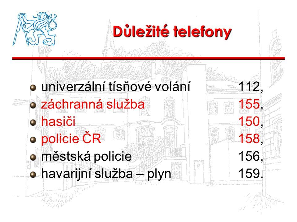 Důležité telefony univerzální tísňové volání112, záchranná služba155, hasiči150, policie ČR158, městská policie156, havarijní služba – plyn159.