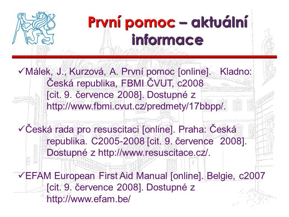 První pomoc – aktuální informace Málek, J., Kurzová, A.