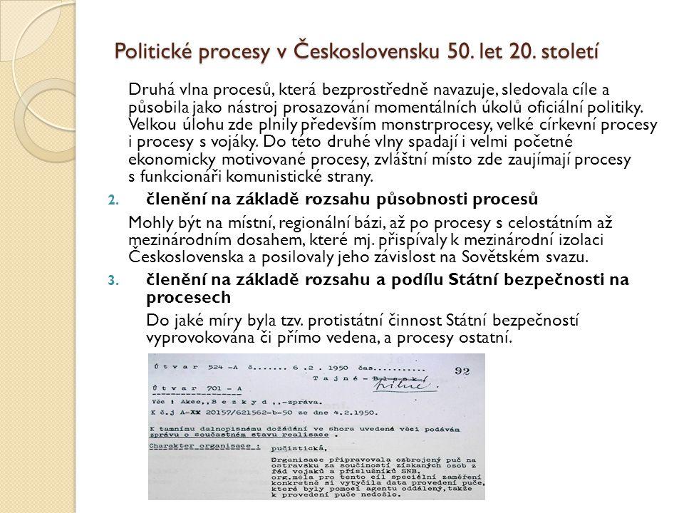 Politické procesy v Československu 50. let 20. století Druhá vlna procesů, která bezprostředně navazuje, sledovala cíle a působila jako nástroj prosaz