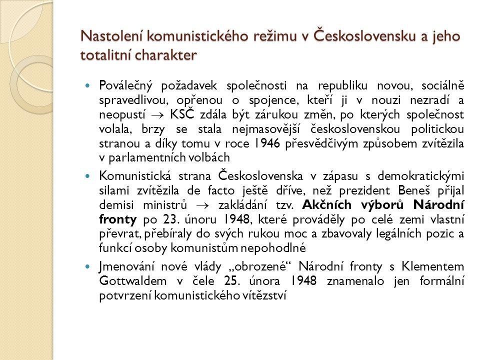 Nastolení komunistického režimu v Československu a jeho totalitní charakter Poválečný požadavek společnosti na republiku novou, sociálně spravedlivou,