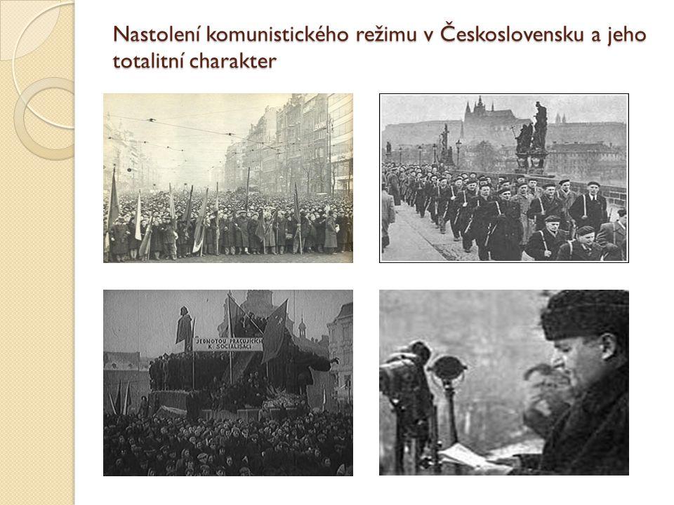 Nastolení komunistického režimu v Československu a jeho totalitní charakter
