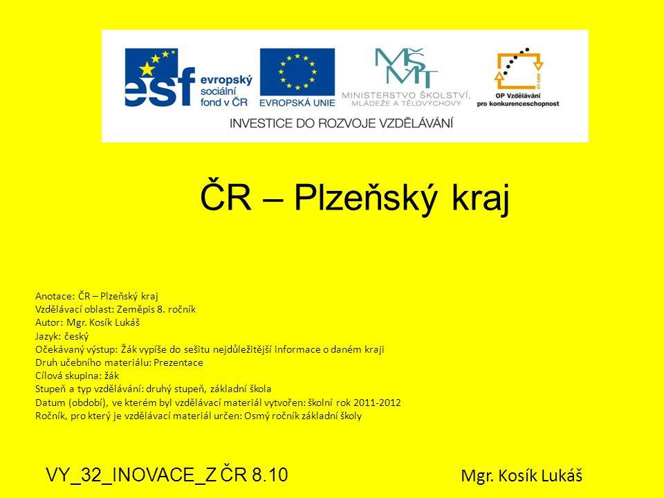 ČR – Plzeňský kraj VY_32_INOVACE_Z ČR 8.10 Mgr.