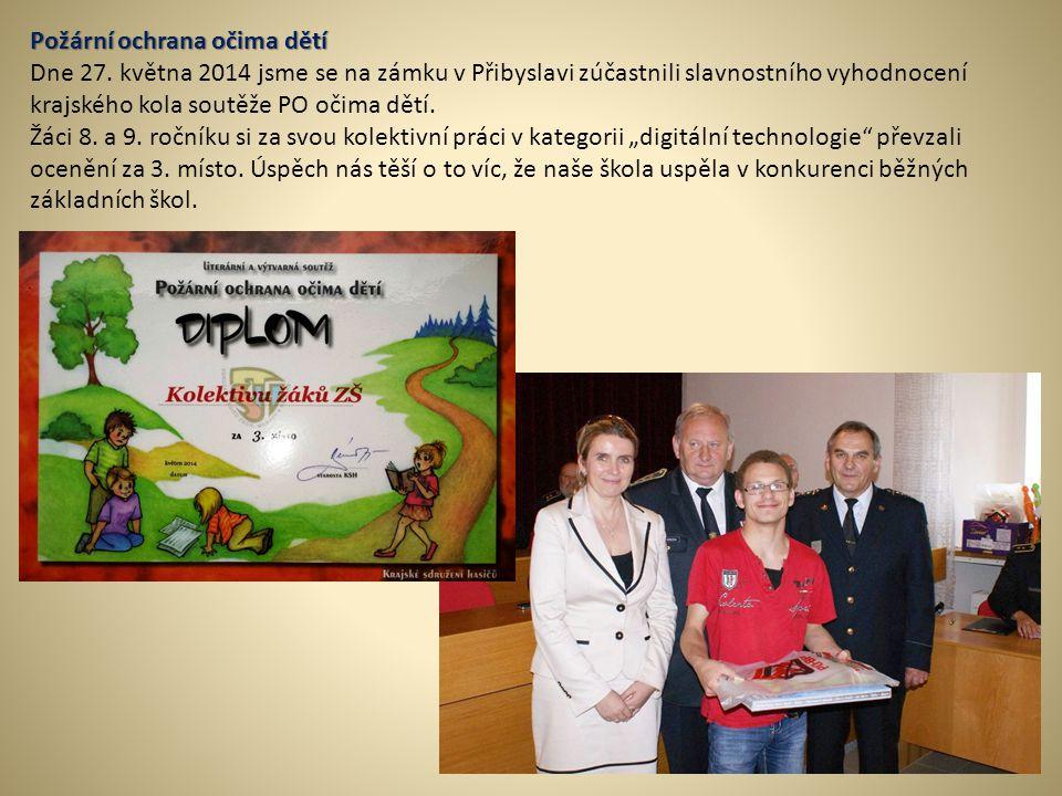 Požární ochrana očima dětí Dne 27. května 2014 jsme se na zámku v Přibyslavi zúčastnili slavnostního vyhodnocení krajského kola soutěže PO očima dětí.