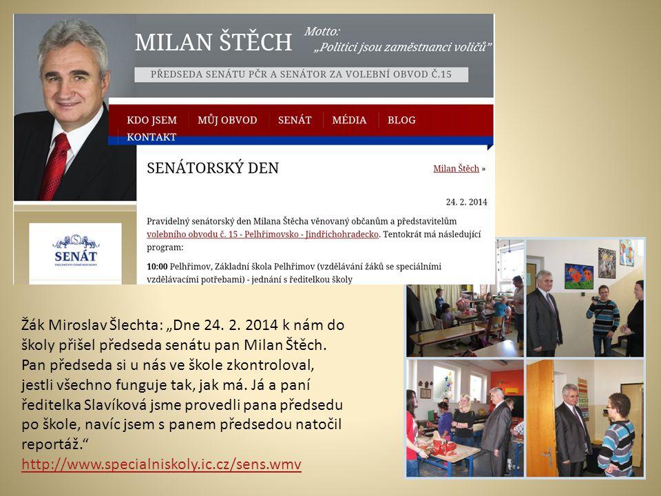 """Žák Miroslav Šlechta: """"Dne 24. 2. 2014 k nám do školy přišel předseda senátu pan Milan Štěch. Pan předseda si u nás ve škole zkontroloval, jestli všec"""