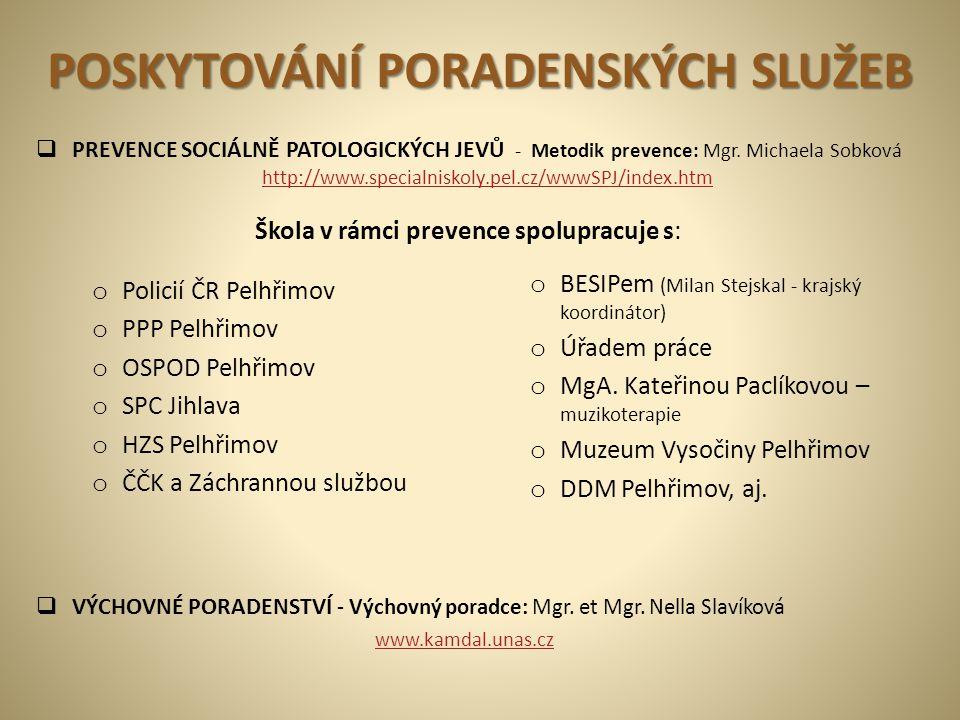 POSKYTOVÁNÍ PORADENSKÝCH SLUŽEB  PREVENCE SOCIÁLNĚ PATOLOGICKÝCH JEVŮ - Metodik prevence: Mgr. Michaela Sobková http://www.specialniskoly.pel.cz/wwwS