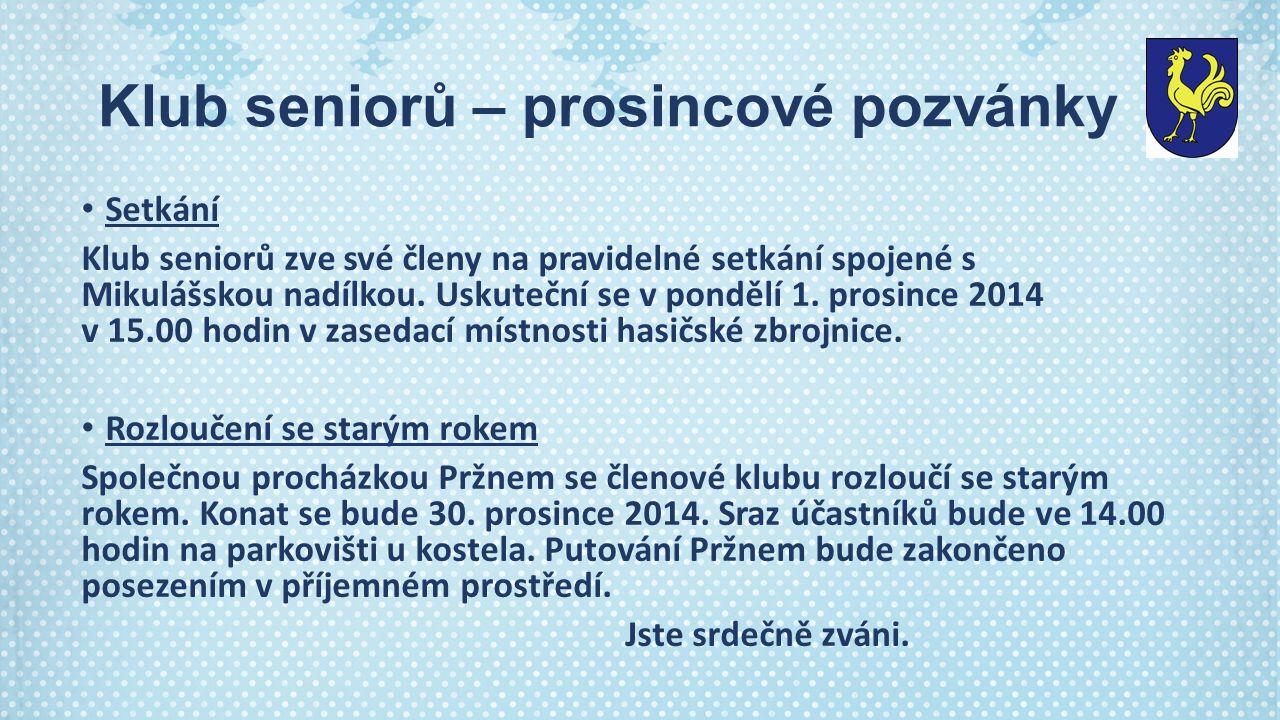Klub seniorů – prosincové pozvánky Setkání Klub seniorů zve své členy na pravidelné setkání spojené s Mikulášskou nadílkou.