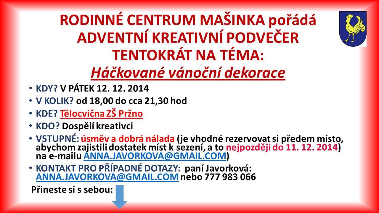Adventní kreativní podvečer s Mašinkou Přineste si s sebou: háček NA PŘÍZI č.