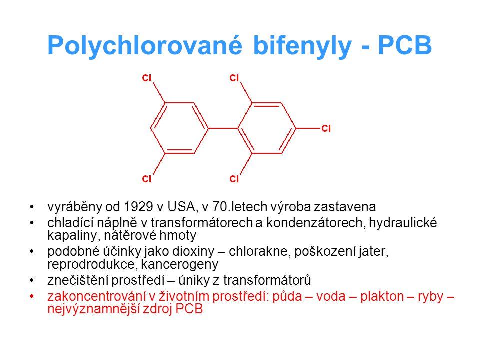 Polychlorované bifenyly - PCB vyráběny od 1929 v USA, v 70.letech výroba zastavena chladící náplně v transformátorech a kondenzátorech, hydraulické ka