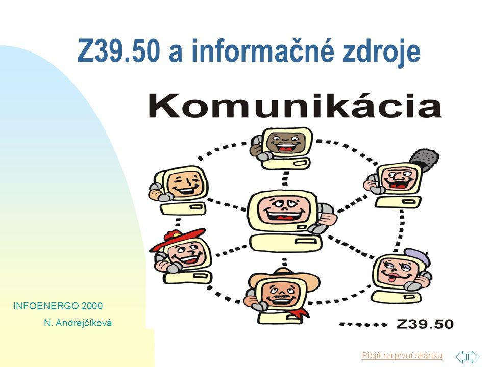 Přejít na první stránku INFOENERGO 2000 N. Andrejčíková Z39.50 a informačné zdroje