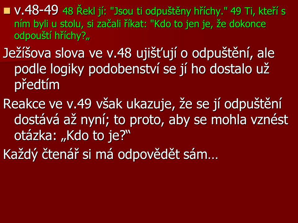 v.48-49 48 Řekl jí: