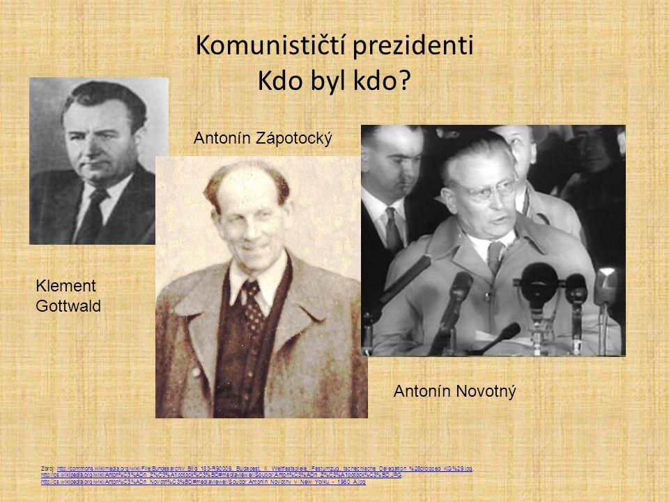 Komunističtí prezidenti Kdo byl kdo? Zdroj: http://commons.wikimedia.org/wiki/File:Bundesarchiv_Bild_183-R90009,_Budapest,_II._Weltfestspiele,_Festumz