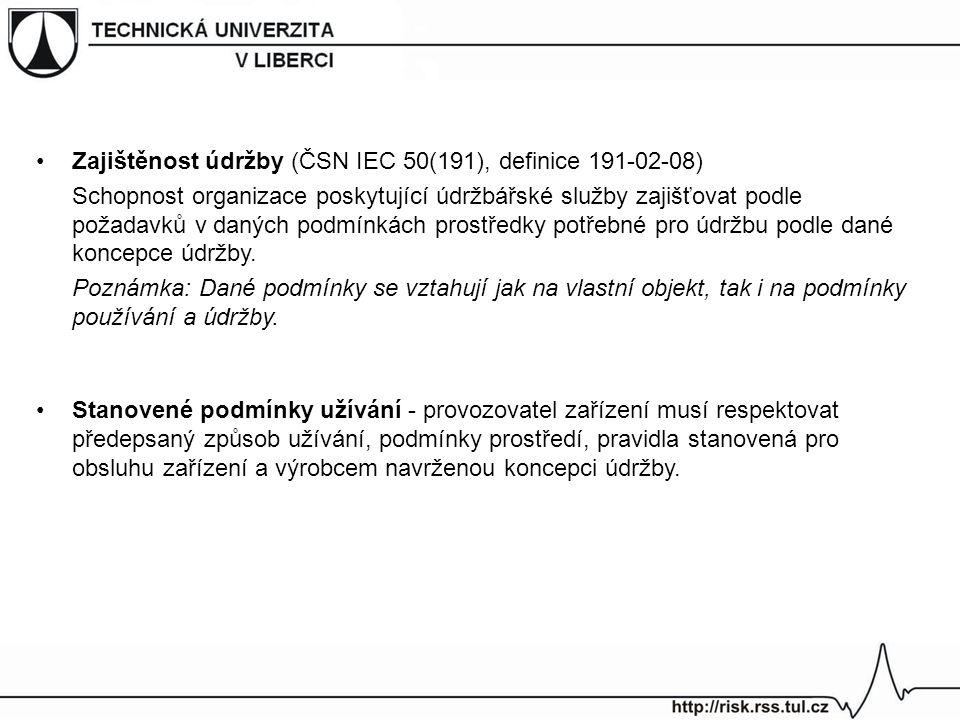 Zajištěnost údržby (ČSN IEC 50(191), definice 191-02-08) Schopnost organizace poskytující údržbářské služby zajišťovat podle požadavků v daných podmín
