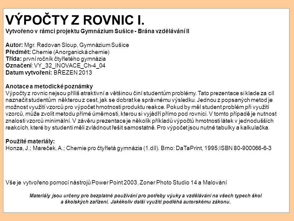 VÝPOČTY Z ROVNIC I. Vytvořeno v rámci projektu Gymnázium Sušice - Brána vzdělávání II Autor: Mgr.