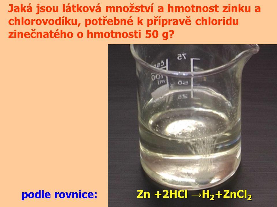 Jaká jsou látková množství a hmotnost zinku a chlorovodíku, potřebné k přípravě chloridu zinečnatého o hmotnosti 50 g.