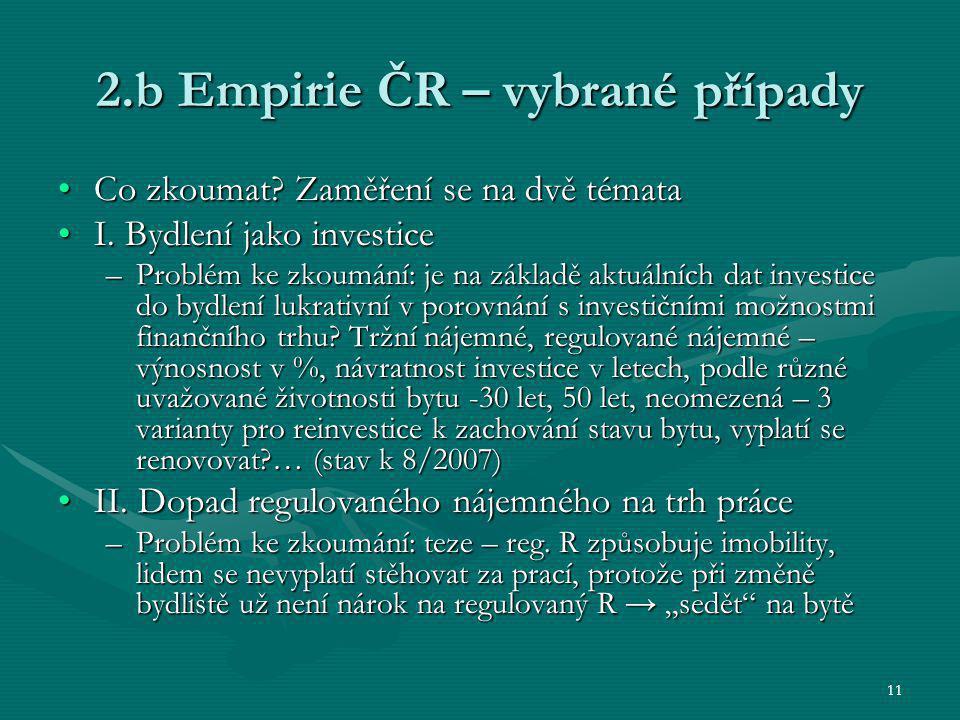 11 2.b Empirie ČR – vybrané případy Co zkoumat. Zaměření se na dvě témataCo zkoumat.