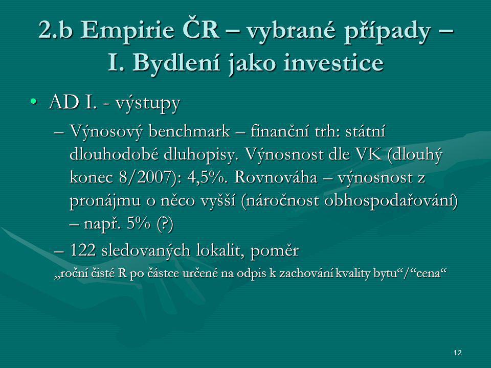 12 2.b Empirie ČR – vybrané případy – I. Bydlení jako investice AD I. - výstupyAD I. - výstupy –Výnosový benchmark – finanční trh: státní dlouhodobé d