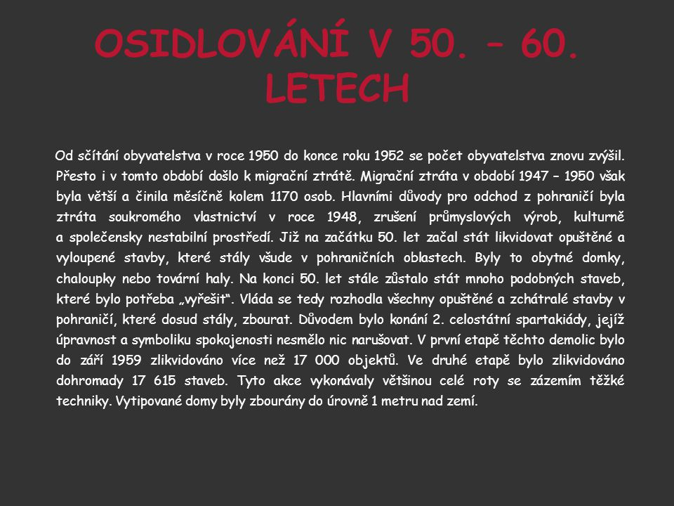 OSIDLOVÁNÍ V 50. – 60.