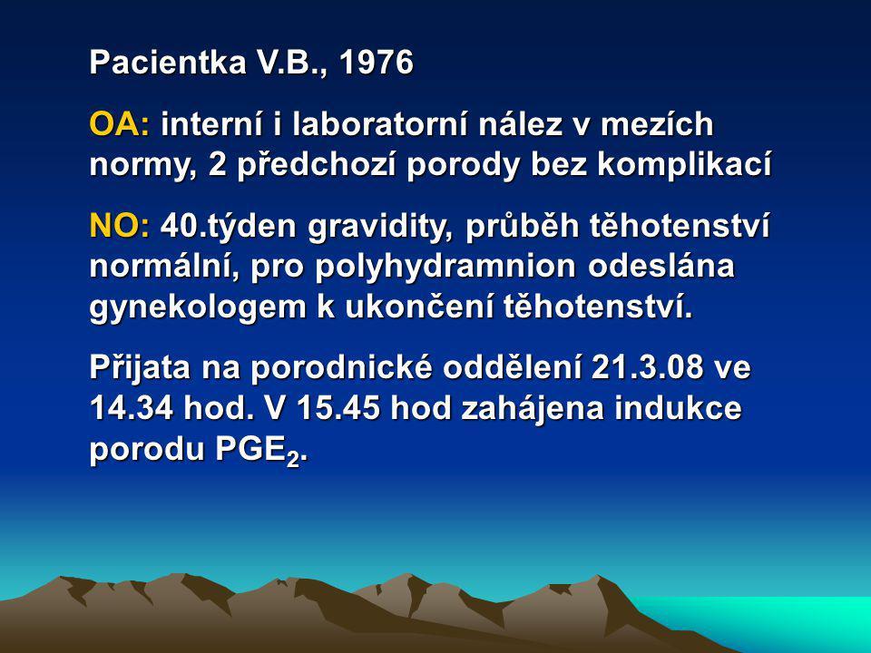 Pacientka V.B., 1976 OA: interní i laboratorní nález v mezích normy, 2 předchozí porody bez komplikací NO: 40.týden gravidity, průběh těhotenství normální, pro polyhydramnion odeslána gynekologem k ukončení těhotenství.
