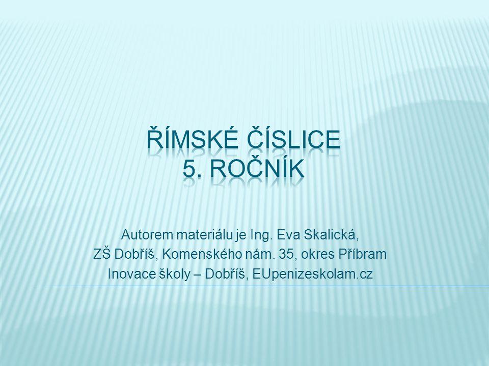 Autorem materiálu je Ing.Eva Skalická, ZŠ Dobříš, Komenského nám.