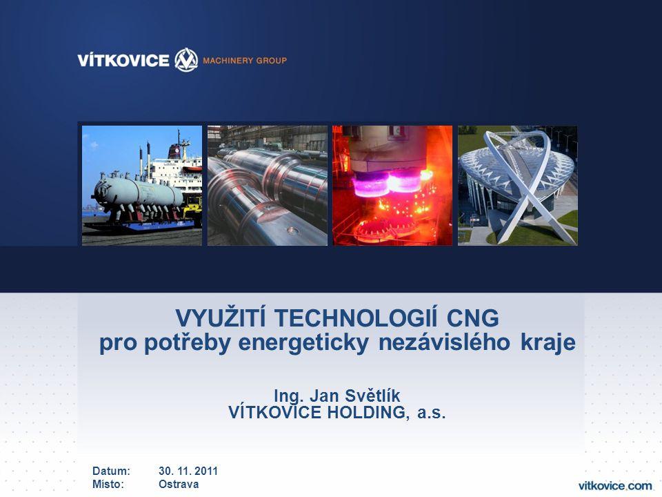 VYUŽITÍ TECHNOLOGIÍ CNG pro potřeby energeticky nezávislého kraje Ing.
