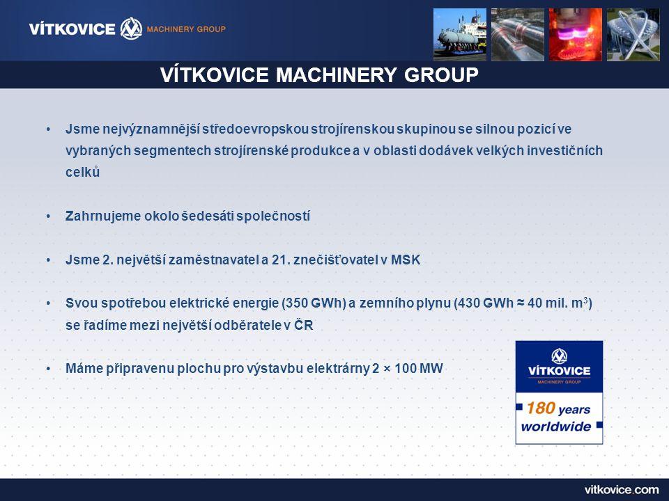 VÍTKOVICE MACHINERY GROUP Jsme nejvýznamnější středoevropskou strojírenskou skupinou se silnou pozicí ve vybraných segmentech strojírenské produkce a v oblasti dodávek velkých investičních celků Zahrnujeme okolo šedesáti společností Jsme 2.