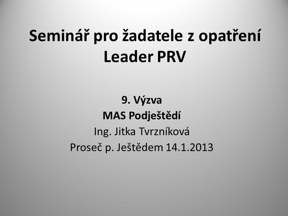 Seminář pro žadatele z opatření Leader PRV 9. Výzva MAS Podještědí Ing.