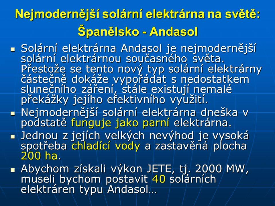 Nejmodernější solární elektrárna na světě: Španělsko - Andasol Solární elektrárna Andasol je nejmodernější solární elektrárnou současného světa. Přest