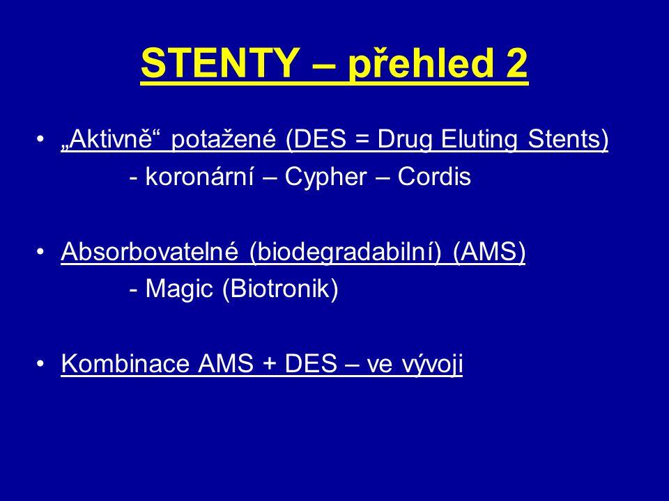 """STENTY – přehled 2 """"Aktivně"""" potažené (DES = Drug Eluting Stents) - koronární – Cypher – Cordis Absorbovatelné (biodegradabilní) (AMS) - Magic (Biotro"""