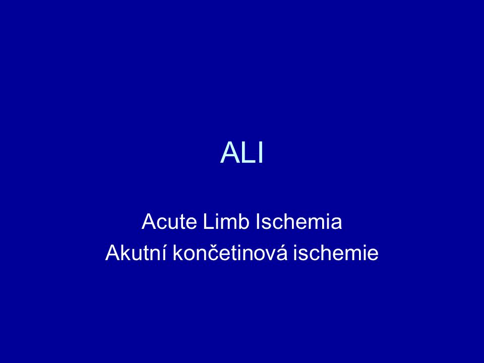 ALI Acute Limb Ischemia Akutní končetinová ischemie