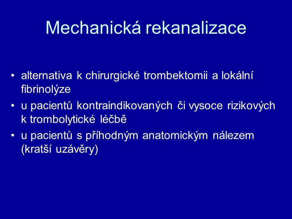 Mechanická rekanalizace alternativa k chirurgické trombektomii a lokální fibrinolýze u pacientů kontraindikovaných či vysoce rizikových k trombolytick