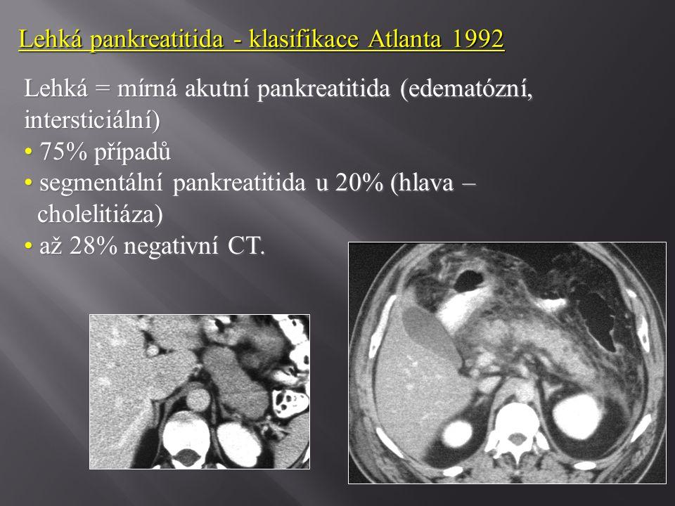 Lehká = mírná akutní pankreatitida (edematózní, intersticiální) 75% případů 75% případů segmentální pankreatitida u 20% (hlava – segmentální pankreati