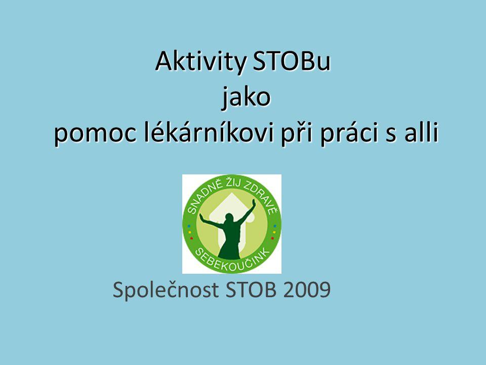 Aktivity STOBu jako pomoc lékárníkovi při práci s alli Společnost STOB 2009