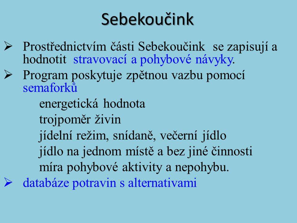 Sebekoučink  Prostřednictvím části Sebekoučink se zapisují a hodnotit stravovací a pohybové návyky.