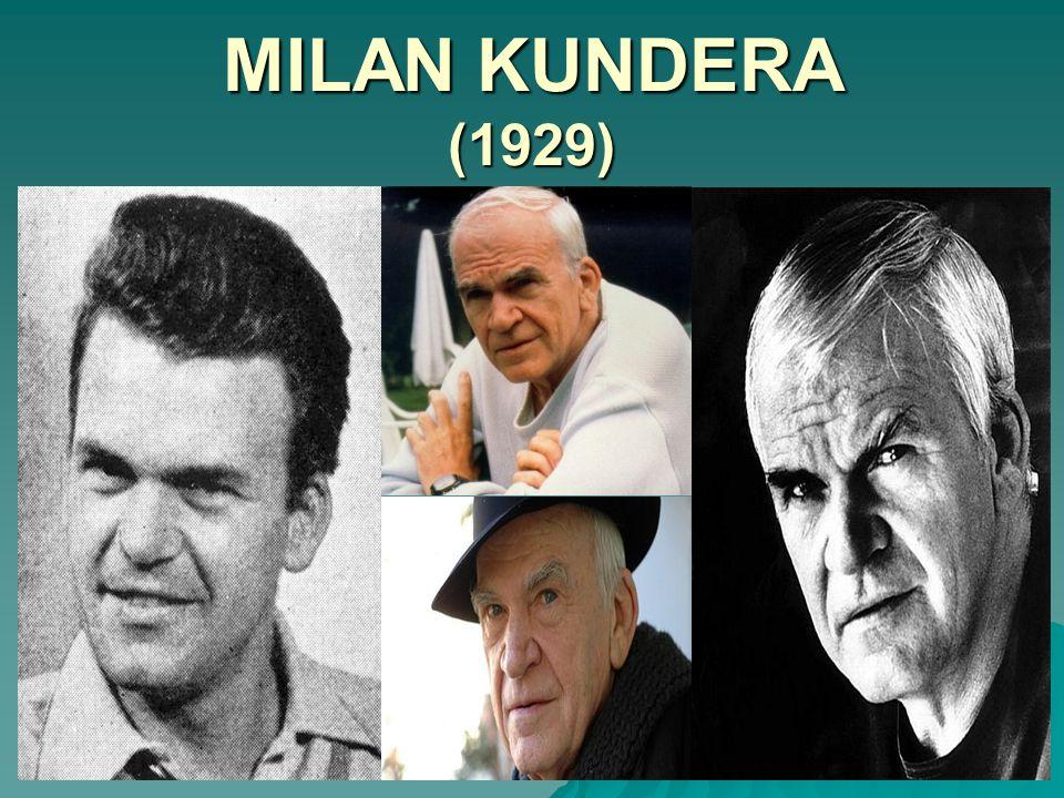 MILAN KUNDERA (1929)