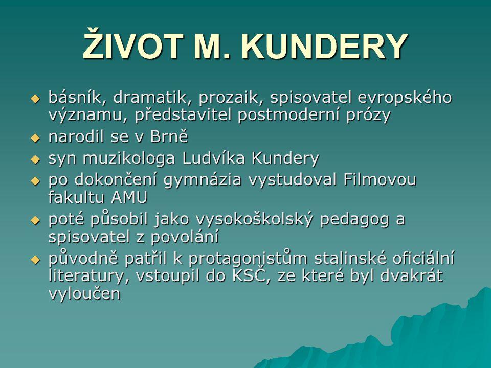 ZDROJE  http://cs.wikipedia.org/wiki/Milan_Kundera http://cs.wikipedia.org/wiki/Milan_Kundera  http://www.cojeco.cz/index.php?zal=2&id_desc=389830&s_lang=2&a_typ e=2 http://www.cojeco.cz/index.php?zal=2&id_desc=389830&s_lang=2&a_typ e=2 http://www.cojeco.cz/index.php?zal=2&id_desc=389830&s_lang=2&a_typ e=2  http://www.tyden.cz/rubriky/domaci/kundera-v-mladi-udal-znameho- dokazuje-zaznam-snb_84887.html http://www.tyden.cz/rubriky/domaci/kundera-v-mladi-udal-znameho- dokazuje-zaznam-snb_84887.html http://www.tyden.cz/rubriky/domaci/kundera-v-mladi-udal-znameho- dokazuje-zaznam-snb_84887.html  http://kultura.idnes.cz/milan-kundera-dal-po-letech-cechum-rozhovor- fkh-/divadlo.aspx?c=A080912_114224_divadlo_kot http://kultura.idnes.cz/milan-kundera-dal-po-letech-cechum-rozhovor- fkh-/divadlo.aspx?c=A080912_114224_divadlo_kot http://kultura.idnes.cz/milan-kundera-dal-po-letech-cechum-rozhovor- fkh-/divadlo.aspx?c=A080912_114224_divadlo_kot  http://www.lidovky.cz/spisovatel-milan-kundera-prevezme-cestne- obcanstvi-brna-v-parizi-p9n- /ln_kultura.asp?c=A100127_130257_ln_kultura_pks http://www.lidovky.cz/spisovatel-milan-kundera-prevezme-cestne- obcanstvi-brna-v-parizi-p9n- /ln_kultura.asp?c=A100127_130257_ln_kultura_pks http://www.lidovky.cz/spisovatel-milan-kundera-prevezme-cestne- obcanstvi-brna-v-parizi-p9n- /ln_kultura.asp?c=A100127_130257_ln_kultura_pks  http://cs.wikipedia.org/wiki/Josef_%C5%A0kvoreck%C3%BD http://cs.wikipedia.org/wiki/Josef_%C5%A0kvoreck%C3%BD  http://www.odaha.com/tomas-odaha/recenze/cetba/bibliografie/josef- skvorecky http://www.odaha.com/tomas-odaha/recenze/cetba/bibliografie/josef- skvorecky http://www.odaha.com/tomas-odaha/recenze/cetba/bibliografie/josef- skvorecky  http://www.radio.cz/cz/rubrika/Kalendarium/kalendarium-2007-09-30 http://www.radio.cz/cz/rubrika/Kalendarium/kalendarium-2007-09-30  http://www.radio.cz/cz/rubrika/knihy/skvorecky-a-salivarova-pisou-uz- sedmou-detektivku http://www.radio.cz/cz/rubrika/knihy/skvorecky-a-salivarova-pisou