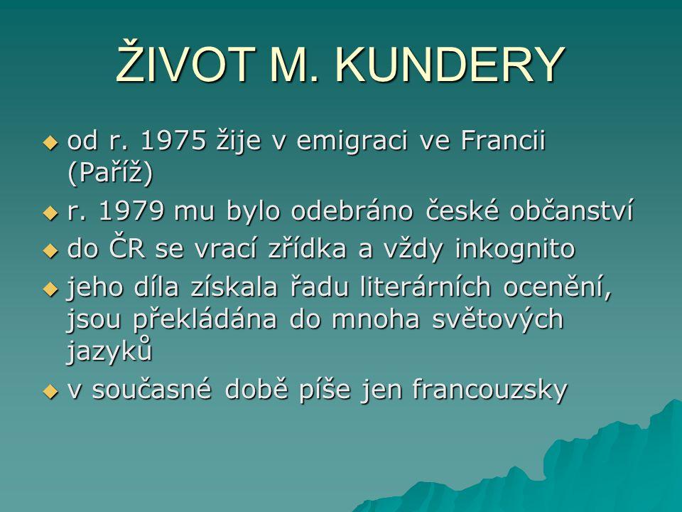 DÍLO M.KUNDERY Monology – básnická sbírka z 50.